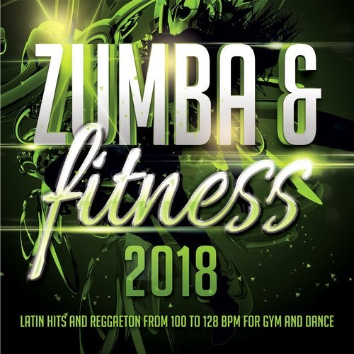 Zumba & Fitness 2018 - Latin Hits And Reggaeton From 100 To 128 BPM