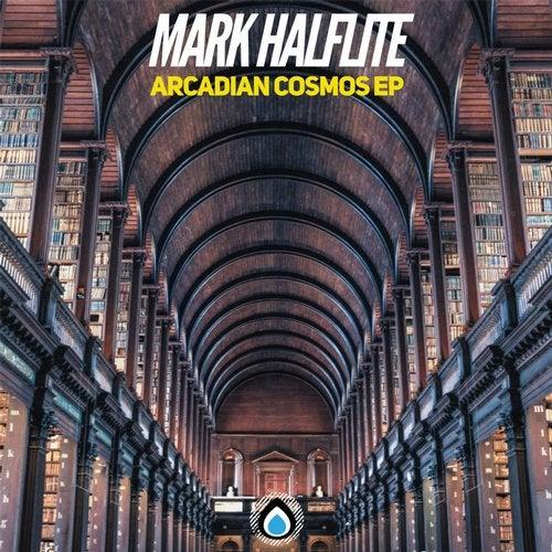 Mark Halfite - Arcadian Cosmos 2019 [EP]