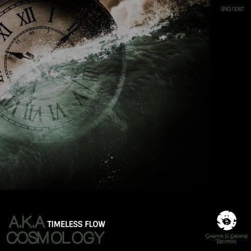 A.K.A, Cosmology - Timeless Flow (EP) 2019