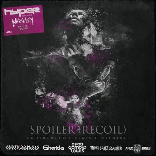 Hyper - Spoiler (Recoil) - Underground Remixes (AYRA102)