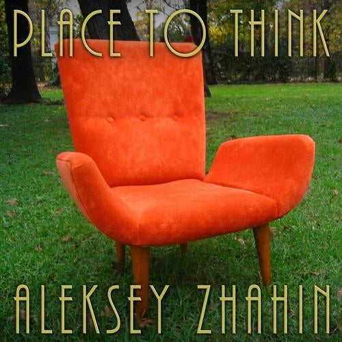 Aleksey Zhahin - Place To Think