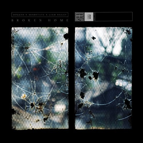Dogger + Mindstate + Liam Bailey - Broken Home 2019 [EP]