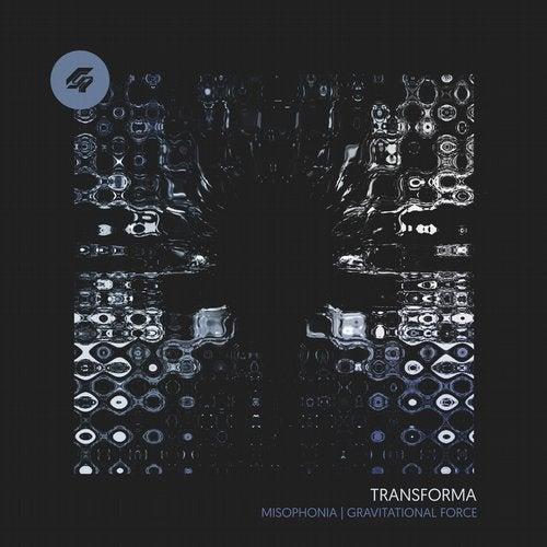 Transforma - Gravitational Shift / Misophonia [EP] 2017