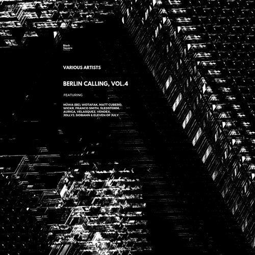 Berlin Calling, Vol 4 [Black Square Recordings] :: Beatport
