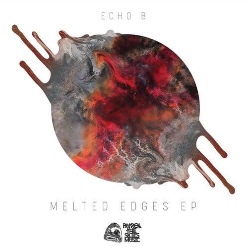 Echo B - Melted Edges (EP) 2018