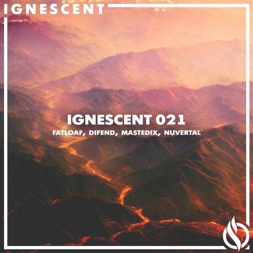 Fatloaf & Difend & Mastedix & Nuvertal - Ignescent 021 [EP] 2017