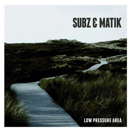Subz & Matik - Low Pressure Area [LP] 2010