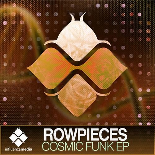 Download Rowpieces - Cosmic Funk EP (INFLUENZA021) mp3