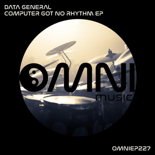 Data General - Computer Got No Rhythm EP (OMNIEP227)