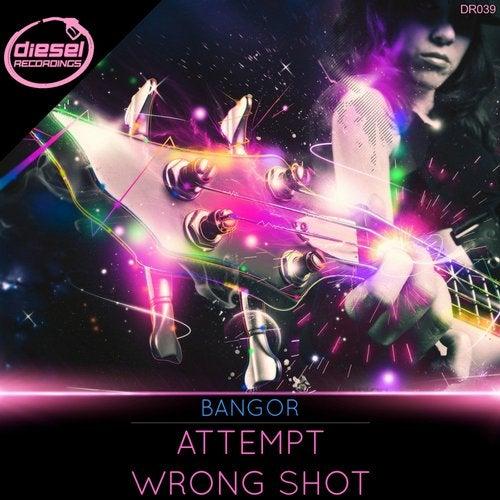 Bangor - Attempt / Wrong Shot (EP) 2019
