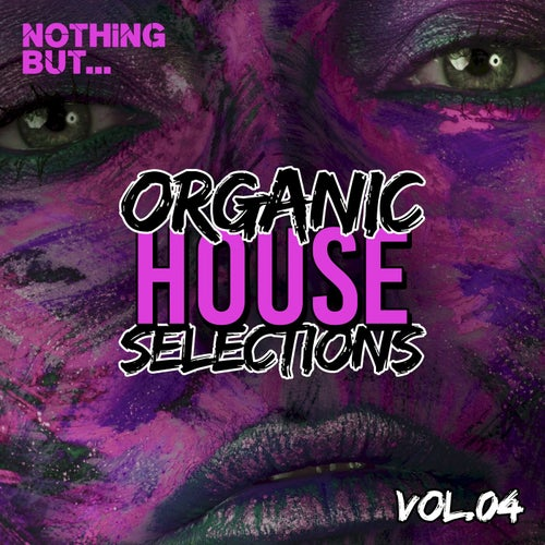 VA – Nothing But… Organic House Selections, Vol. 04