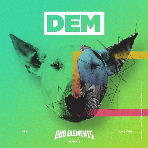 Dub Elements - Hey! / Like This 2018 [EP]