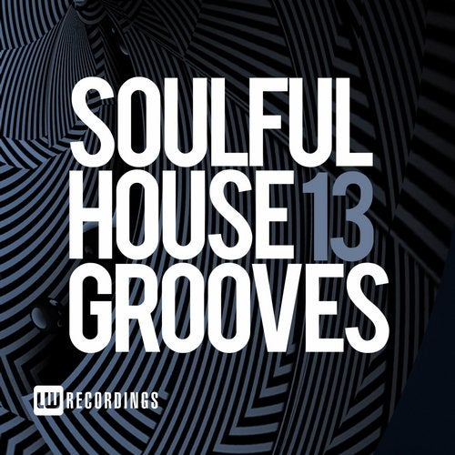 Soulful House Grooves, Vol  13 [LW Recordings] :: Beatport