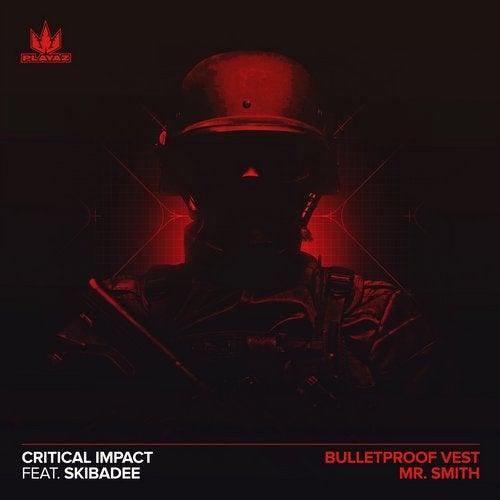 Critical Impact, Skibadee - Bulletproof Vest / Mr Smith (EP) 2019