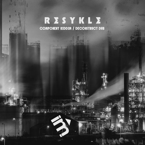 Resykle - Component Riddim / Deconstruct Dub (EP) 2019