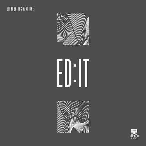 Ed:it - Silhouettes - Part One 2019 [EP]