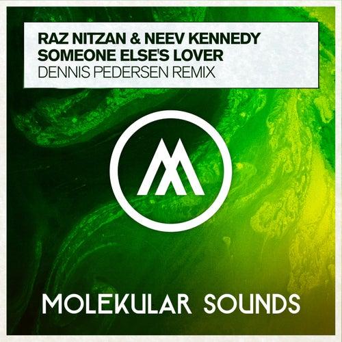Raz Nitzan - Someone Else's Lover (Dennis Pedersen Extended Mix)[Molekular Sounds (RazNitzanMusic)]