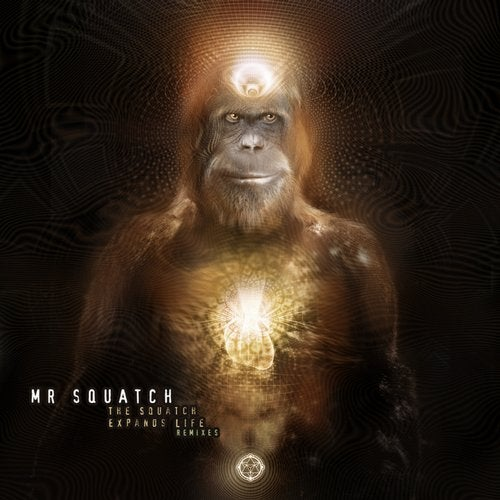 Mr Squatch - The Squatch Expands Life Remixes 2019 [EP]