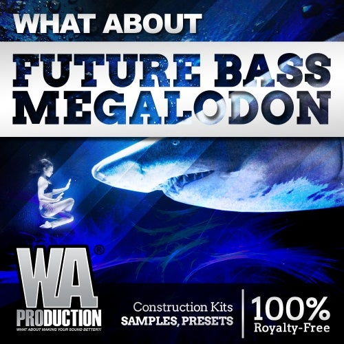 What About: Future Bass Megalodon [W  A  Production]