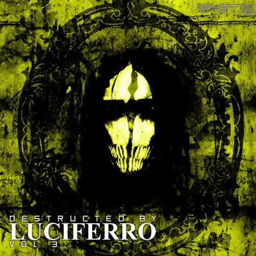 DESTRUCTED BY LUCIFERRO VOL. 3 2019 [EP]