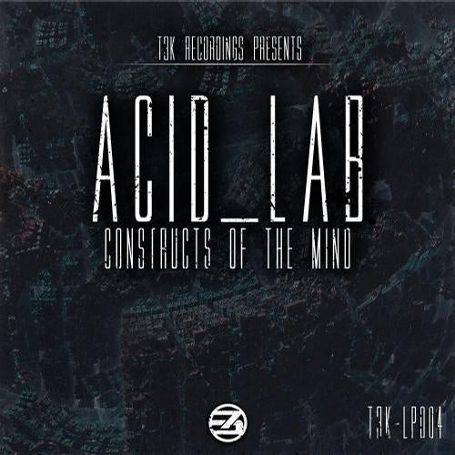 Acid_Lab - Constructs Of The Mind 2013 [LP]