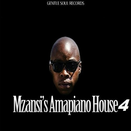 Mzansi's Amapiano House 4 from Gentle Soul Records on Beatport