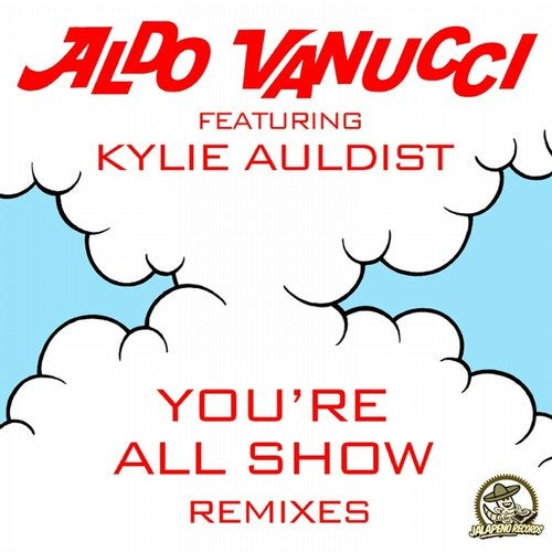 Aldo Vanucci - You're All Show (feat. Kylie Auldist) [Remixes] 2019 [EP]