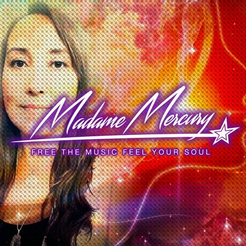 Madame Mercury - Free The Music Feel Your Soul 2019 [LP]