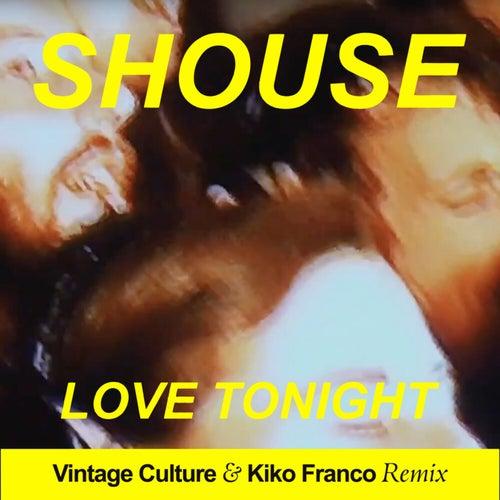 Shouse - Love Tonight (Vintage Culture & Kiko Franco Remix) [2021]
