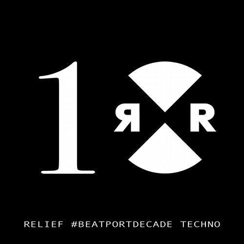 Relief #BeatportDecade Techno [Relief] :: Beatport
