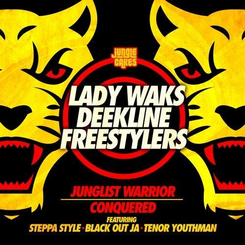 Lady Waks, Deekline, Freestylers - Junglist Warrior / Conquered [EP] 2019