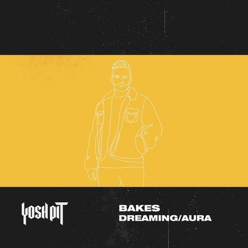 Bakes - Dreaming / Aura [EP] 2018