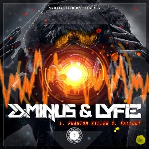 D-Minus, Lyfie - Phantom Killer / Fallout (EP) 2018