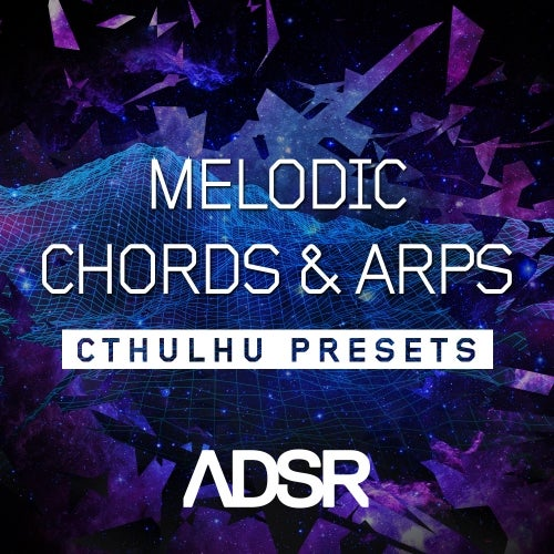 Melodic Chords Arps Cthulhu Presets Adsr Beatport Sounds