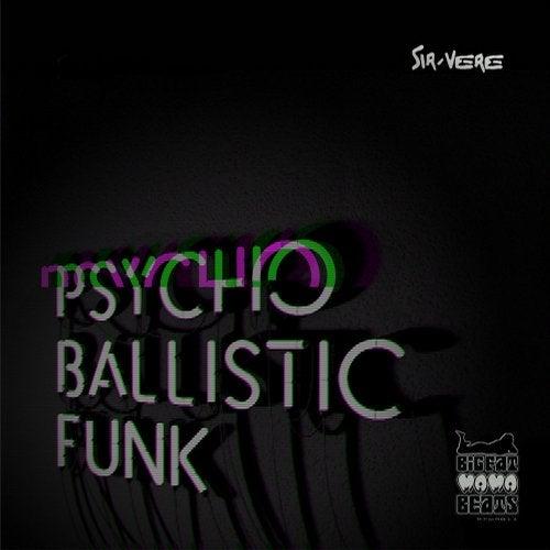 Sir-Vere - Psycho Ballistic Funk (LP) 2019