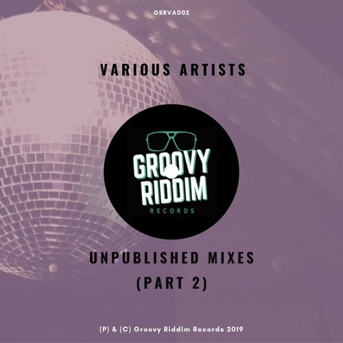 Unpublished Mixes, Vol  2 [Groovy Riddim Records] :: Beatport