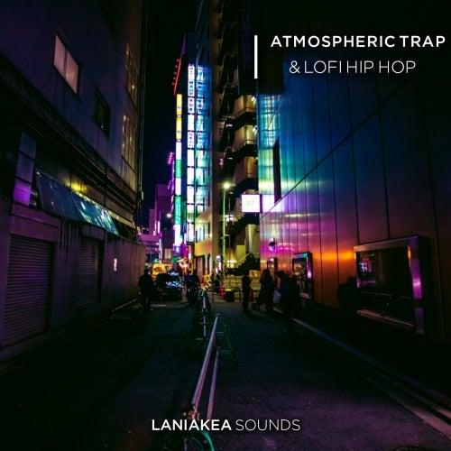 Atmospheric Trap & Lofi Hip Hop [Laniakea Sounds]