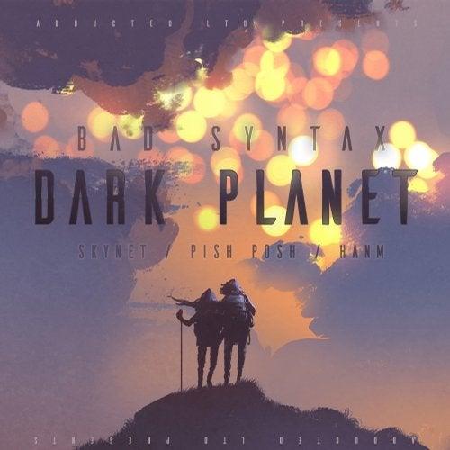 Bad Syntax & Pish Posh & Dose & Hanm - Dark Planet [EP] 2017