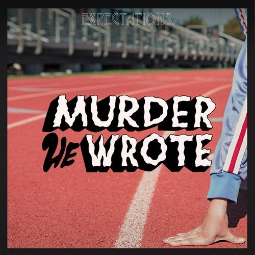 Murder He Wrote - Expectations 2018 [EP]