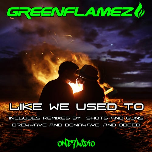 Download GreenFlamez - Like We Used To Remixed [ONE7145] mp3