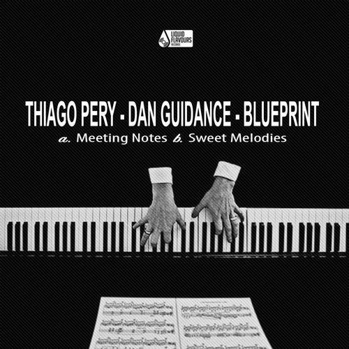 Thiago Pery, Dan Guidance, Blueprint - Meeting Notes / Sweet Melodies (EP) 2019