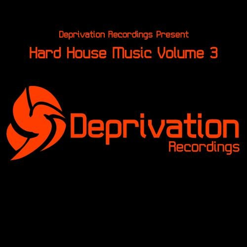 Hard House Music Volume 3 from Deprivation on Beatport