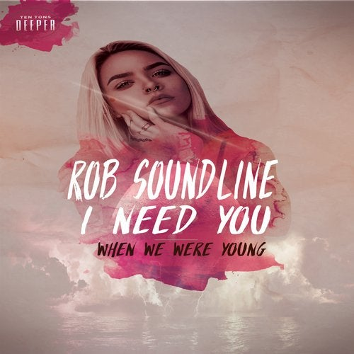 Rob Soundline - When We Were Young / I Need You [EP] 2017