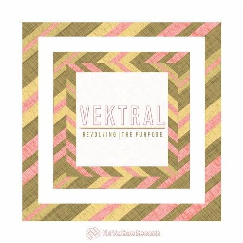 Vektral - Revolving / The Purpose (EP) 2019