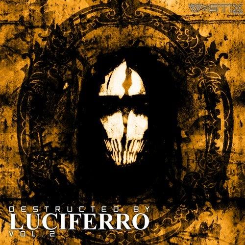 DESTRUCTED BY LUCIFERRO VOL. 2 2019 [EP]