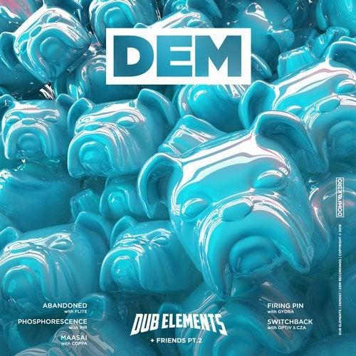 Dub Elements - Dub Elements & Friends Pt 2 [EP] 2019