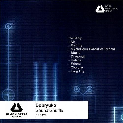 PROGRESSIVE HOUSE - Bobryuko - Sound Shuffle - BDR125 Bb43f535-1e7a-4a10-8e3c-7f9b3e6468da