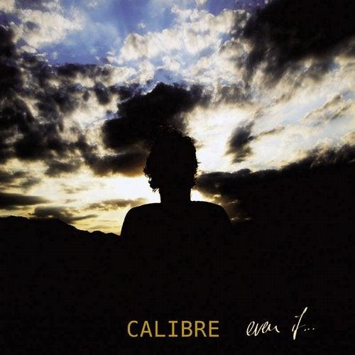 Calibre - Even If (LP) 2010
