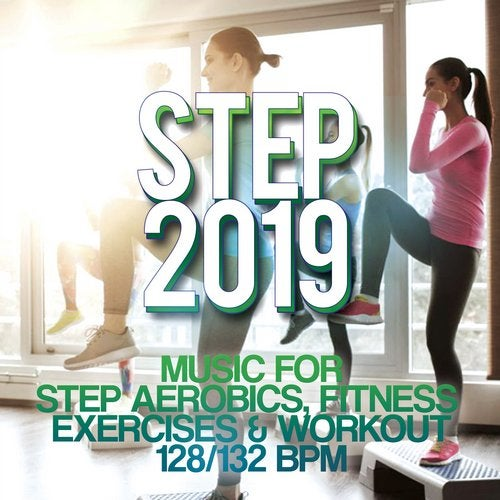 Step 2019 Music For Step Aerobics Fitness Exercises Workout 128 132 Bpm From Otr Best Sound On Beatport