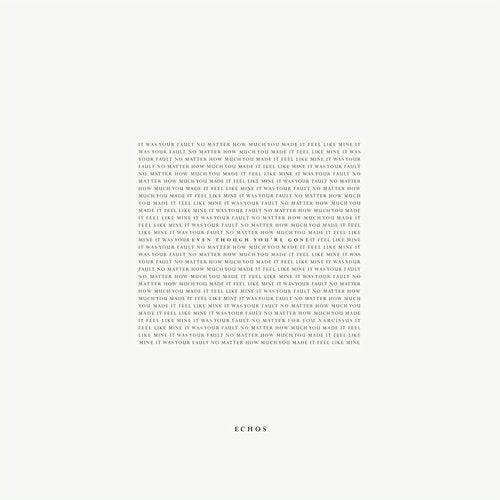 Echos - Even Though You're Gone [LP] 2018